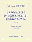 20 Vocalises progressives et élémentaires op. 15 De Salvatore Marchesi - Muzibook Publishing