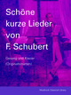 27 Lieder courts et charmants de Franz Schubert De Franz Schubert - Muzibook Publishing